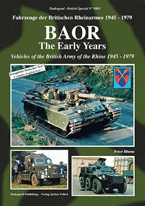 BAOR The Early Years - Vehicles of the British Army of the Rhine 1945-1979 - (Book)