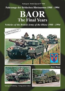 BAOR The Final Years - Vehicles of the British Army of the Rhine 1980-1994 - (Book)