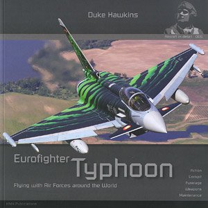 Aircraft in Detail 006: Eurofighter Typhoon Flying with Air Forces Around the World (Book)
